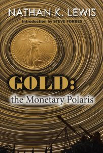 Gold: the Monetary Polaris by Nathan Lewis